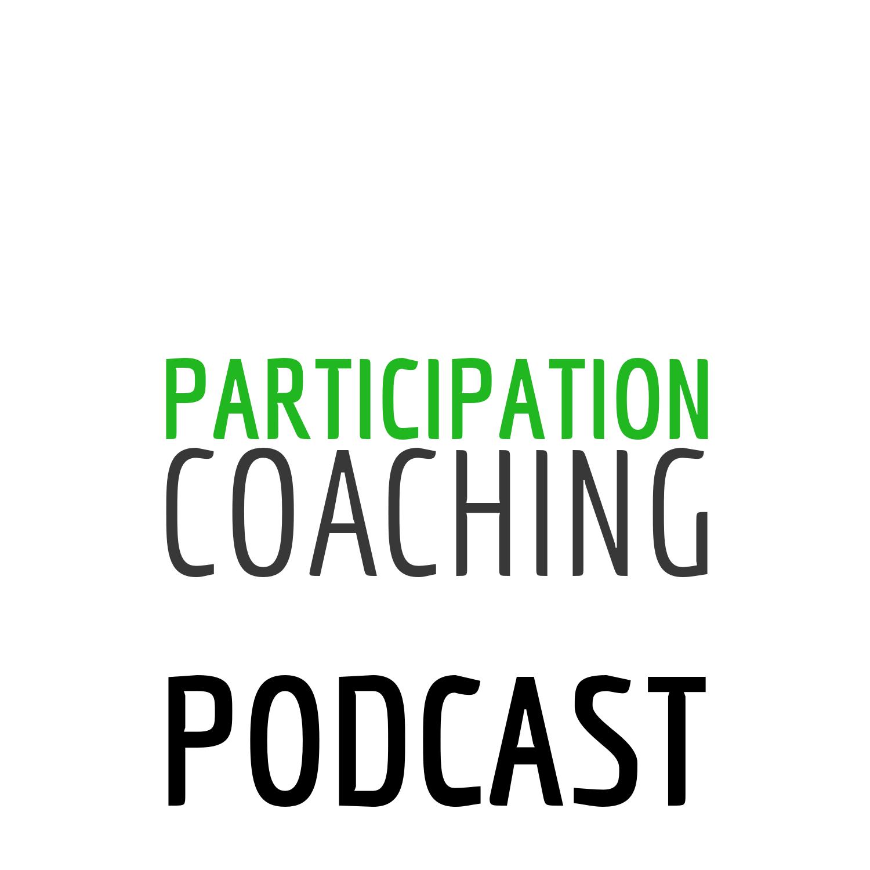 Participation Coaching Podcast